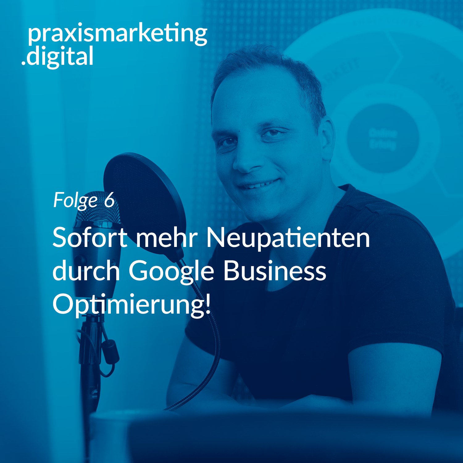 Podcastcover Folge 6 - Google Business Optimierung