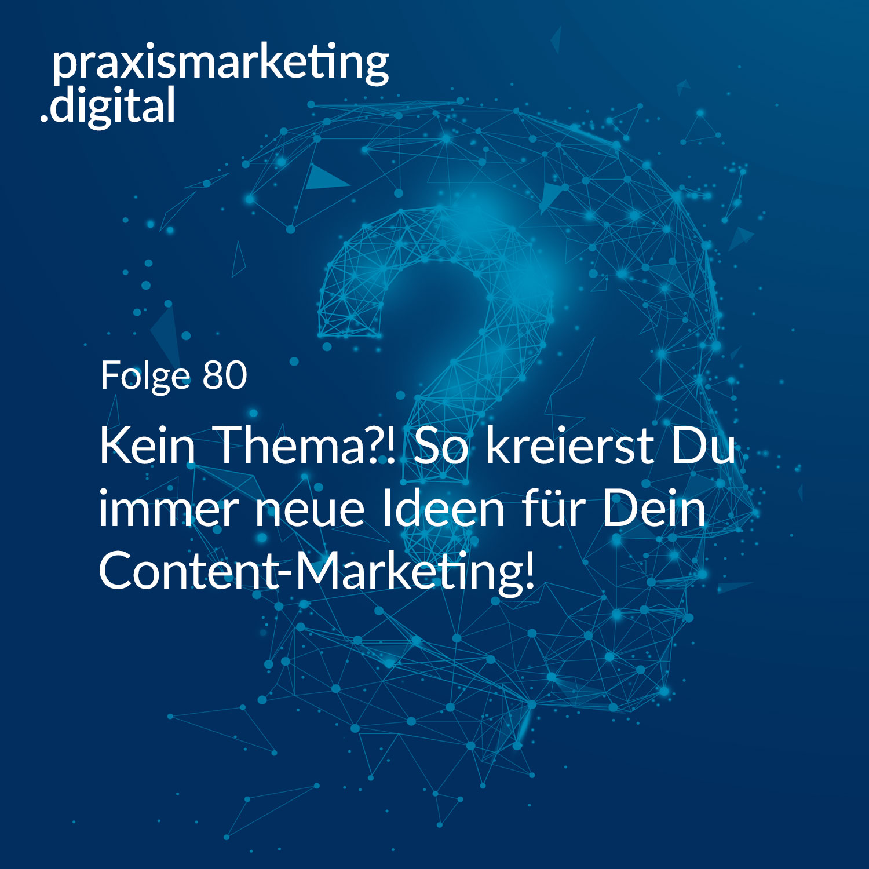 Content-Marketing Praxismarketing Ideen