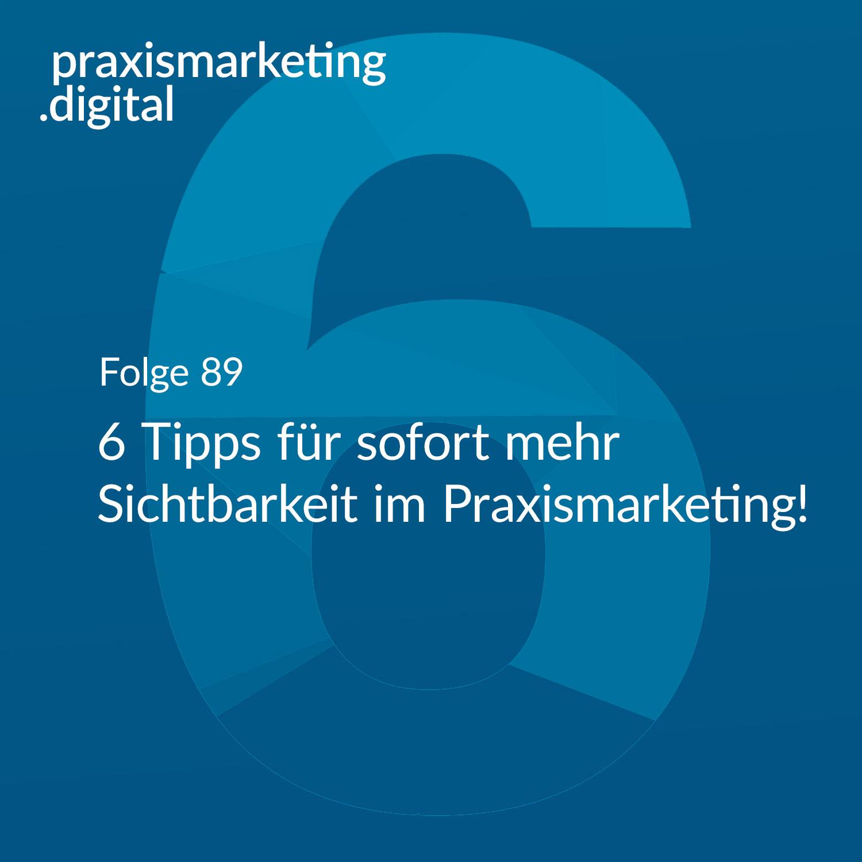 6 Praxismarketing Tipps